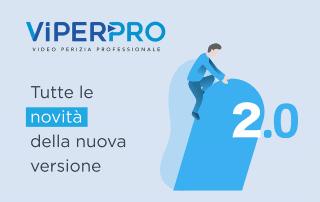 VIPERPRO 2.0: con la nuova versione video perizie più efficienti